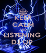 KEEP CALM AND LISTENING  DJ UP  - Personalised Poster A4 size