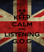 KEEP CALM AND LISTENING G.O.G - Personalised Poster A4 size