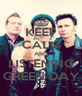 KEEP CALM AND LISTENING GREEN DAY - Personalised Poster A4 size
