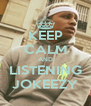 KEEP CALM AND LISTENING JOKEEZY - Personalised Poster A4 size