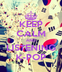 KEEP CALM AND LISTENING K-POP - Personalised Poster A4 size