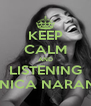 KEEP CALM AND LISTENING MÓNICA NARANJO - Personalised Poster A4 size