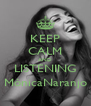KEEP CALM AND LISTENING MónicaNaranjo - Personalised Poster A4 size