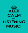 KEEP CALM AND LISTENING MUSIC! - Personalised Poster A4 size