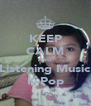 KEEP CALM AND Listening Music K-Pop - Personalised Poster A4 size