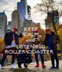 KEEP CALM AND LISTENING ROLLER COASTER   - Personalised Poster A4 size