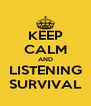KEEP CALM AND LISTENING SURVIVAL - Personalised Poster A4 size