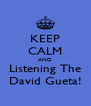 KEEP CALM AND Listening The David Gueta! - Personalised Poster A4 size
