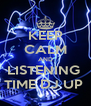 KEEP CALM AND LISTENING  TIME DJ UP  - Personalised Poster A4 size