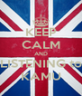 KEEP CALM AND LISTENING to KAMU - Personalised Poster A4 size