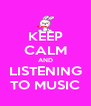 KEEP CALM AND LISTENING TO MUSIC - Personalised Poster A4 size