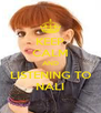 KEEP CALM AND LISTENING TO NALI - Personalised Poster A4 size