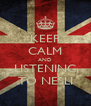 KEEP CALM AND LISTENING TO NESLI - Personalised Poster A4 size