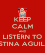 KEEP CALM AND LISTERN TO CHRISTINA AGUILERA!! - Personalised Poster A4 size