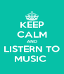 KEEP CALM AND LISTERN TO MUSIC  - Personalised Poster A4 size