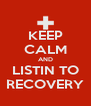 KEEP CALM AND LISTIN TO RECOVERY - Personalised Poster A4 size