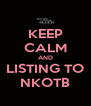 KEEP CALM AND  LISTING TO  NKOTB - Personalised Poster A4 size