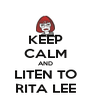 KEEP CALM AND LITEN TO RITA LEE - Personalised Poster A4 size
