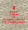 KEEP CALM AND LITSEN GHOST OF CHRISTMAS - Personalised Poster A4 size