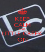 KEEP CALM AND LITTLE CREEK ON - Personalised Poster A4 size