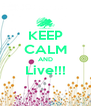 KEEP CALM AND Live!!!  - Personalised Poster A4 size