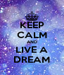 KEEP CALM AND LIVE A DREAM - Personalised Poster A4 size