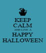 KEEP CALM AND LIVE A HAPPY HALLOWEEN - Personalised Poster A4 size