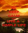 KEEP CALM AND LIVE A  SIMPLE LIFE - Personalised Poster A4 size