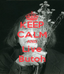 KEEP CALM AND Live Butoh - Personalised Poster A4 size