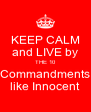 KEEP CALM and LIVE by THE 10 Commandments like Innocent - Personalised Poster A4 size
