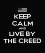 KEEP CALM AND LIVE BY THE CREED - Personalised Poster A4 size