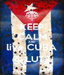 KEEP CALM AND live CUBA @ LUTZ - Personalised Poster A4 size