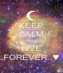KEEP CALM AND LIVE FOREVER..♥ - Personalised Poster A4 size