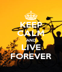 KEEP CALM AND LIVE FOREVER - Personalised Poster A4 size