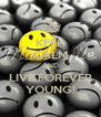 KEEP CALM AND LIVE FOREVER YOUNG! - Personalised Poster A4 size