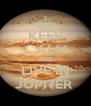 KEEP CALM AND LIVE IN JUPITER  - Personalised Poster A4 size