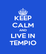 KEEP CALM AND LIVE IN TEMPIO - Personalised Poster A4 size