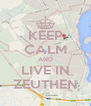 KEEP CALM AND LIVE IN ZEUTHEN - Personalised Poster A4 size