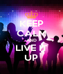 KEEP CALM AND LIVE IT UP - Personalised Poster A4 size