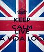 KEEP CALM AND LIVE LA VIDA LOCA - Personalised Poster A4 size