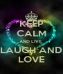 KEEP CALM AND LIVE, LAUGH AND LOVE - Personalised Poster A4 size