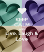 KEEP CALM AND Live, Laugh & Love - Personalised Poster A4 size