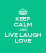 KEEP CALM AND LIVE LAUGH LOVE - Personalised Poster A4 size
