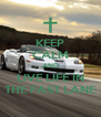 KEEP CALM AND LIVE LIFE IN THE FAST LANE - Personalised Poster A4 size