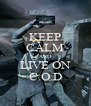 KEEP CALM AND LIVE ON C.O.D - Personalised Poster A4 size