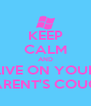 KEEP CALM AND LIVE ON YOUR PARENT'S COUCH - Personalised Poster A4 size