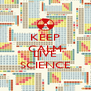 KEEP CALM AND LIVE SCIENCE - Personalised Poster A4 size