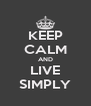 KEEP CALM AND LIVE SIMPLY - Personalised Poster A4 size