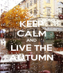 KEEP CALM AND LIVE THE AUTUMN - Personalised Poster A4 size