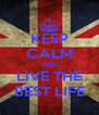 KEEP CALM AND LIVE THE BEST LIFE - Personalised Poster A4 size